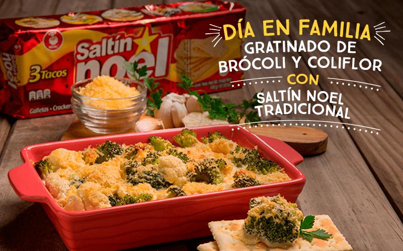 Gratinado de Brócoli y Coliflor con Saltín Noel Tradicional