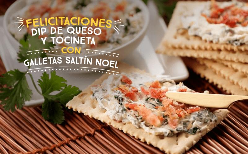 Dip de queso y tocineta con Galletas Saltín Noel